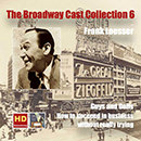 The Broadway Cast Collection, Vol. 6: Frank Loesser - Guys and Dolls & How to Succeed in Business Without Really Trying (Digitally Remastered)
