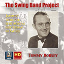 The Swing Band Project, Vol. 1: Tommy Dorsey: Jammin' with the Sentimental Gentleman of Swing (2017 Remaster)