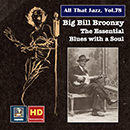 All That Jazz, Vol. 78: Big Bill Broonzy - The Essential Blues with a Soul (Remastered 2017)