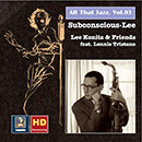 "All That Jazz, Vol. 83: Lee Konitz & Friends ""Subconscious-Lee"" (feat. Lennie Tristano) [Remastered 2017]"