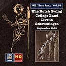 All That Jazz, Vol. 84: The Dutch Swing College Band Live at Scheveningen, September 1955 (Remastered 2017)