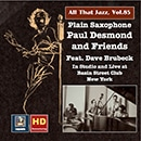 All That Jazz, Vol. 85: Plain Saxophone - Paul Desmond & Friends, Feat. Dave Brubeck (Remastered 2017)