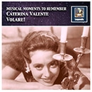 Musical Moments to Remember: Caterina Valente - Volare! (Remastered 2017)