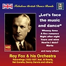 "Fabulous British Dance Bands: Rox Fox & His Orchestra ""Lets Face the Music & Dance"""