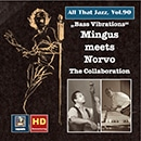All That Jazz, Vol. 90: Mingus Meets Norvo - The Collaboration (2017 Remaster)