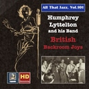 All That Jazz, Vol. 101: Humphrey Lyttelton Band - British Backroom Joys
