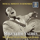 Musical Moments to Remember: Miguelito Valdes - Mr. Babalu Plays Mambo & Rumba