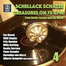 Schellack Schatze: Treasures on 78 RPM from Berlin, Europe and the World, Vol. 4