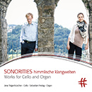 Sonorities himmlische klangwelten: Works for Cello and Organ