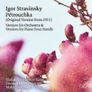 Stravinsky: Petrouchka (Versions for Orchestra & Piano 4 Hands)