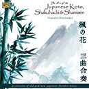 The Art of the Japanese Koto, Shakuhachi & Shamisen