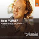 Beat Furrer: Works for Choir & Ensemble
