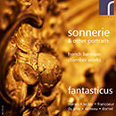 Chamber Music (French Baroque) - MARAIS, M. / RAMEAU, J.-P. / FRANCOEUR, F. / LECLAIR, J.-M. (Sonnerie and other portraits) (Fantasticus)
