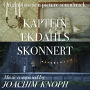 Kaptein Ekdahls Skonnert (Original Motion Picture Soundtrack)