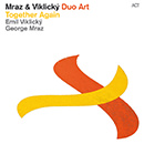 Duo Aart: Mraz & Viklický: Together Again