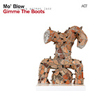 Young German Jazz: Mo'Blow: Gimme the Boots