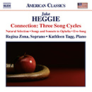 Jake Heggie: Connection: Three Song Cycles - Natural Selection - Songs and Sonnets to Ophelia - Eve-Song