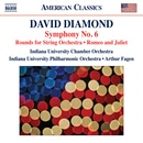 David Diamond: Symphony No. 6, Rounds & Music for Romeo and Juliet