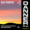 The Music of Danner Greg, Vol. 3: New Frontier