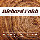 Richard Faith: Neo-Romantic Music for Mixed Chamber Ensemble