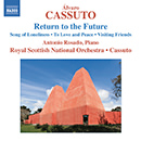Álvaro Cassuto: Return to the Future - Song of Loneliness - To Love and Peace - Visiting Friends