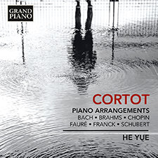 CORTOT, A.: Piano Arrangements (Yue He)