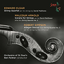 Edward Elgar: String Quartet - Malcolm Arnold: Sonata for Strings - Robert Simpson: Allegro Deciso