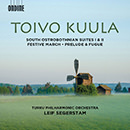 Toivo Kuula: South Ostrobothnian Suites 1 & 2 - Festive March - Prelude & Fugue