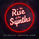 The Rise of the Synths Ep1 (The Official Companion Album)