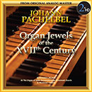 Johannn Pachelbel: Organ Jewels of the XVIIth Century
