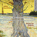 James MacMillan: Visions of a November Spring - Etwas zurückhaltend - For Sonny - String Quartet No. 3