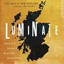 Luminate: Live Music Now Scotland Celebrates 30 Years: Sweeney - Geddes - McGuire - Nicolson