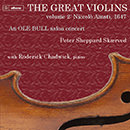 The Great Violins, Vol. 2: Niccolò Amati: An Ole Bull Salon Concert