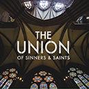 The Union of Sinners & Saints
