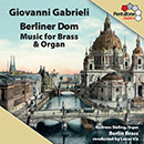 Giovanni Gabrieli: Berliner Dom: Music for Brass & Organ