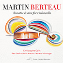 Martin Berteau : Sonatas & Airs for cello