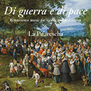 Di guerra e di pace: Renaissance Music for Winds & Percussion