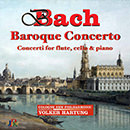 J.S. & C.P.E. Bach: Baroque Concerto: Concerti for Flute, Cello & Piano