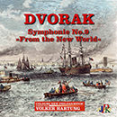 "Dvorak: Symphony No. 9 in E Minor, Op. 95 ""From the New World"""