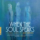 Jan Jirásek: When the Soul Speaks
