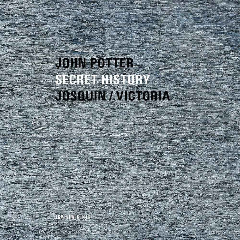 John Potter, Secret History: Josquin - Victoria in High-Resolution ...