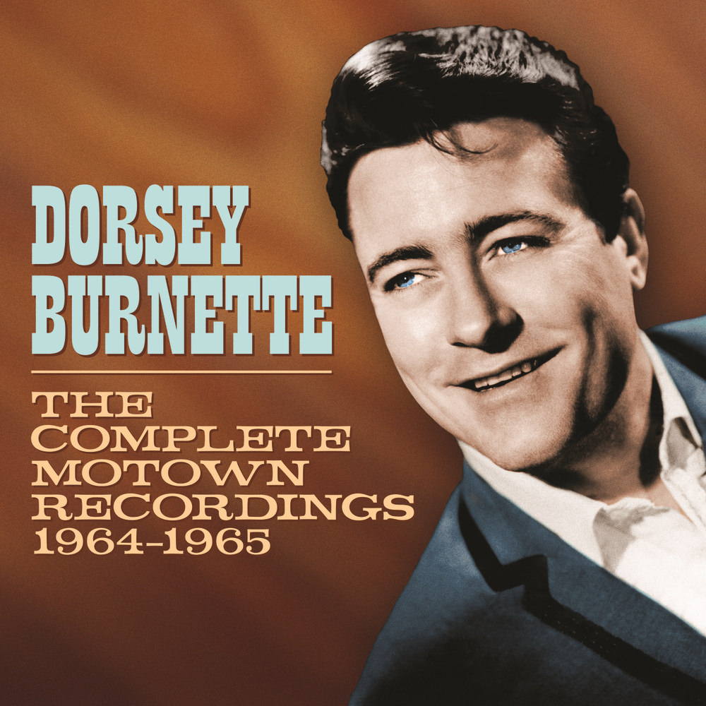 Dorsey Burnette, The Complete Motown Recordings 1964-1965 in High