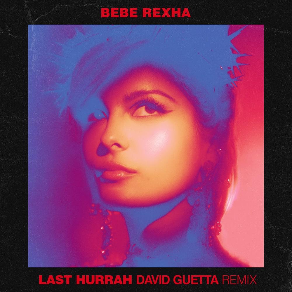 BEBE REXHA  DAVID GUETTA LAST HURRAH REMIX ile ilgili görsel sonucu