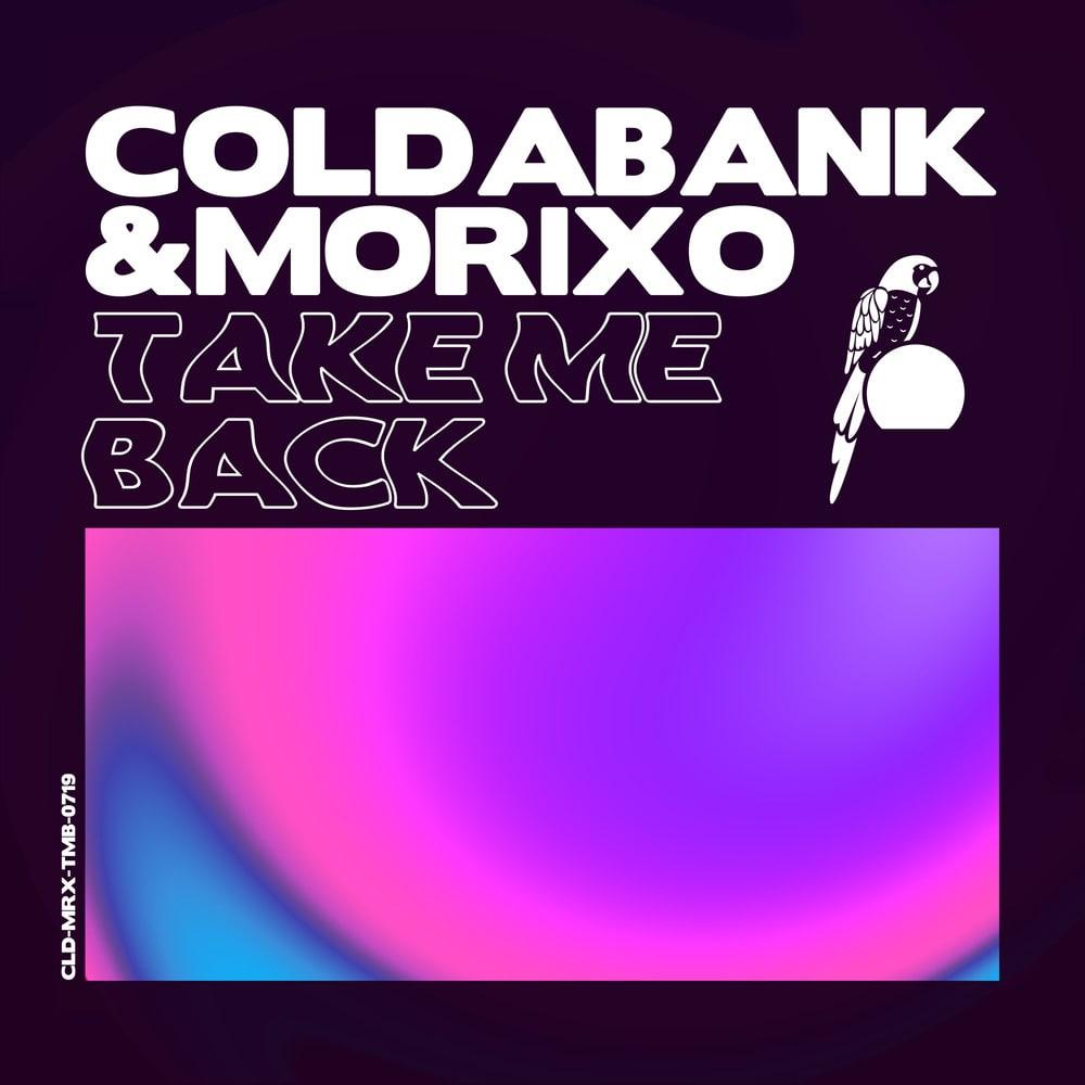 Coldabank 'Take Me Back'! ile ilgili görsel sonucu