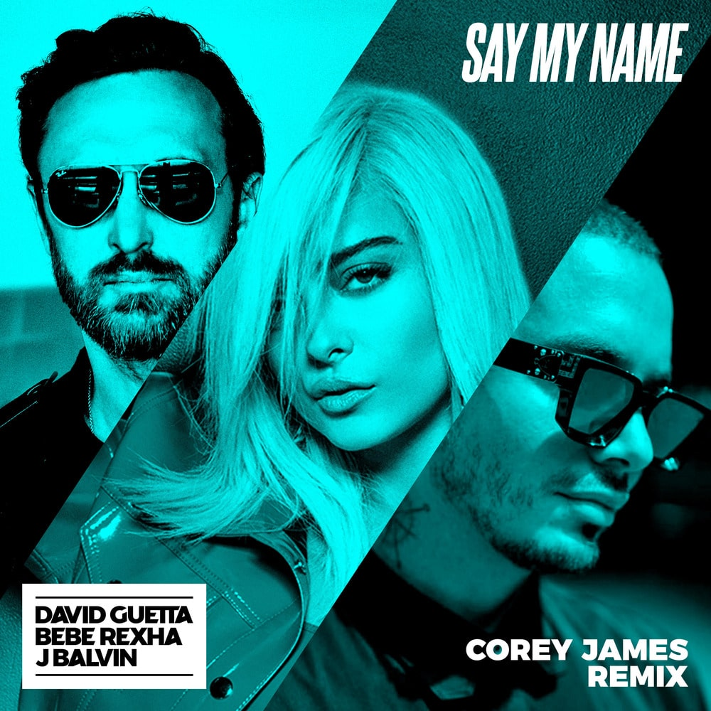 David Guetta Bebe Rexha J Balvin Say My Name Feat Bebe Rexha J Balvin Corey James Remix Single In High Resolution Audio Prostudiomasters
