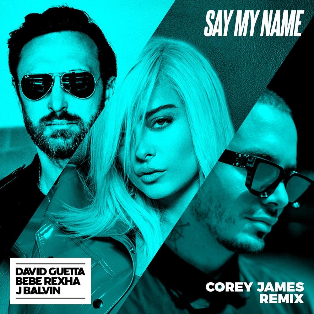 David Guetta Bebe Rexha J Balvin Say My Name Feat Bebe Rexha J Balvin Corey James Remix Single In High Resolution Audio Prostudiomasters