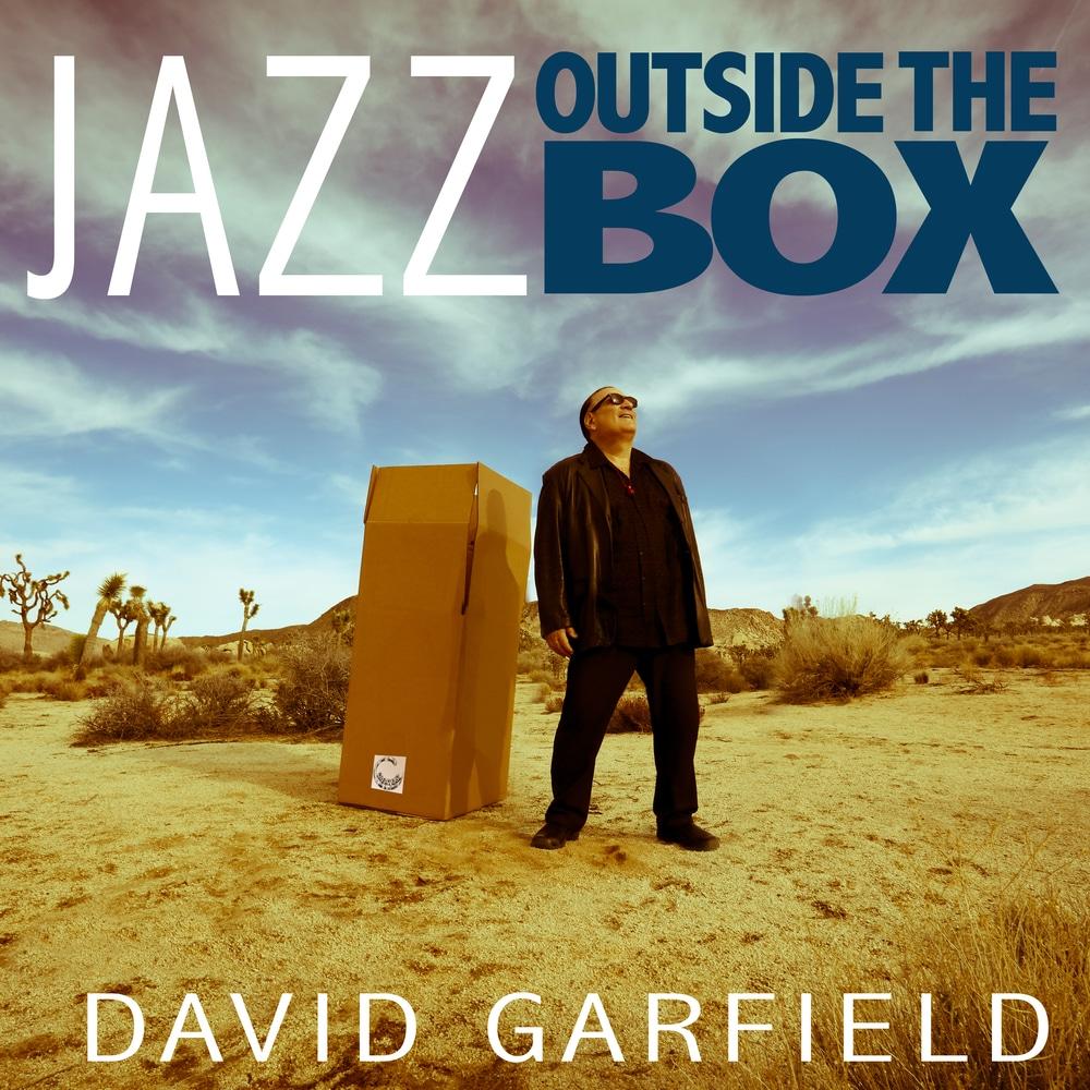 David Garfield, Jazz - Outside the Box in High-Resolution