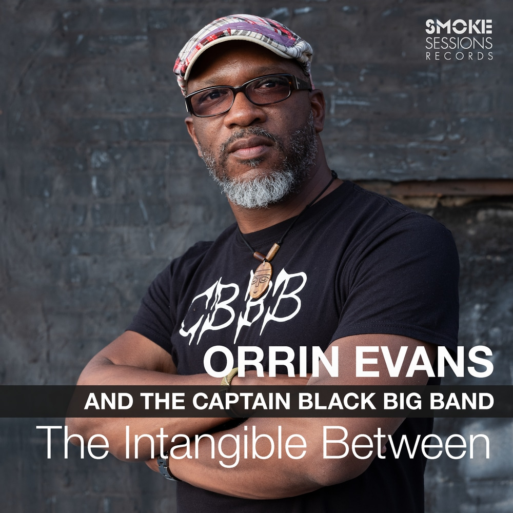 Orrin Evans; The Captain Black Big Band, The Intangible Between ...