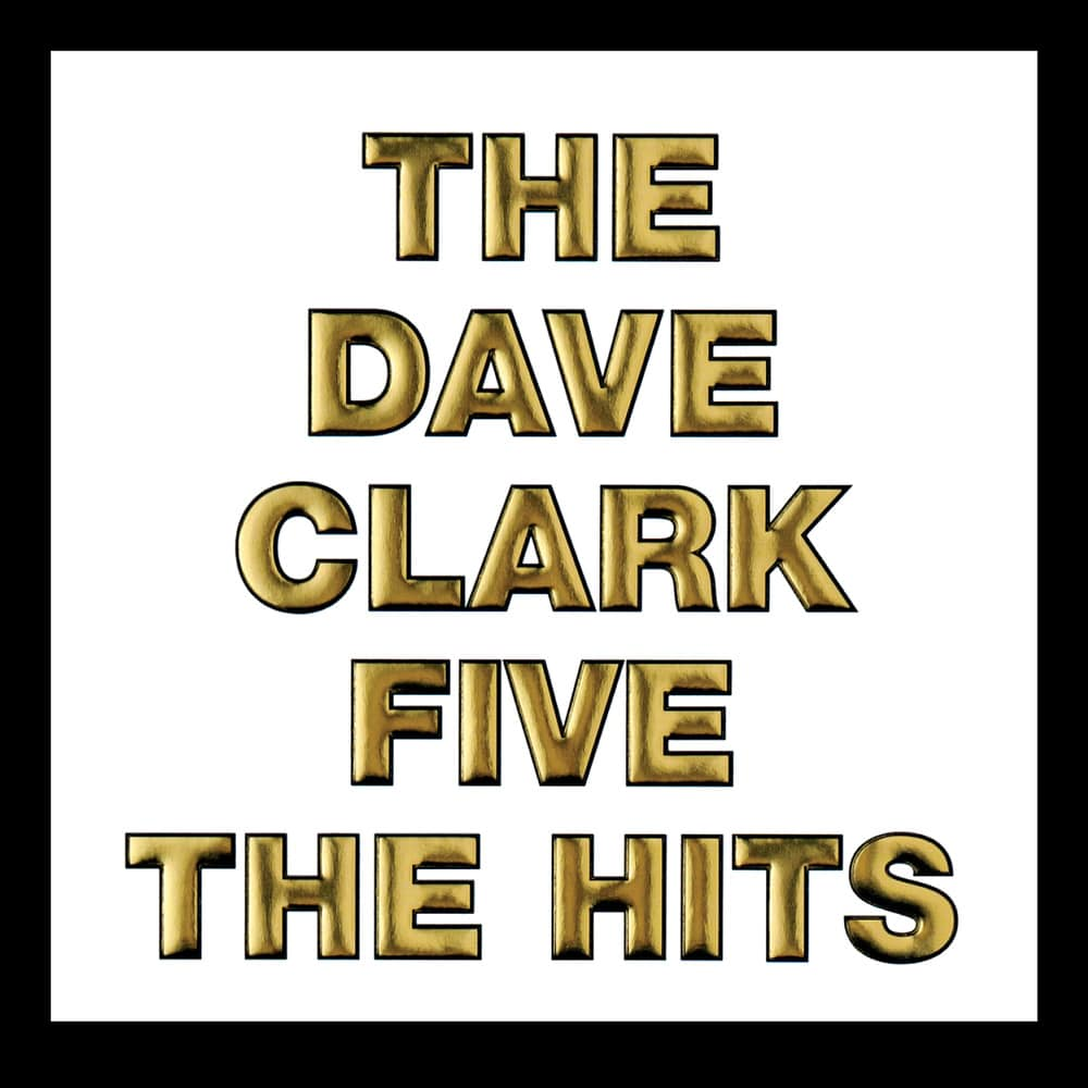 The Dave Clark Five, The Hits (2019 - Remaster) in High