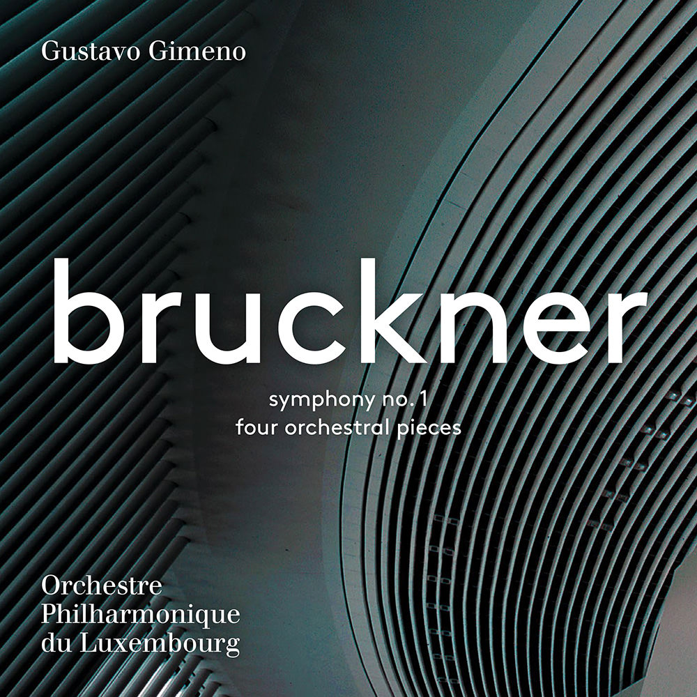 Orchestre Philharmonique du Luxembourg; Gustavo Gimeno, Bruckner: Symphony  No. 1 - Four Orchestral Pieces in High-Resolution Audio - ProStudioMasters